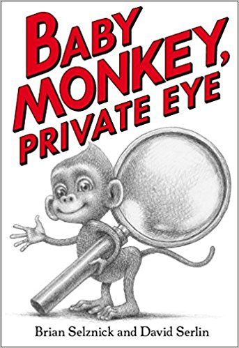 Baby Monkey, Private Eye cover by Brian Selznick and David Serlin