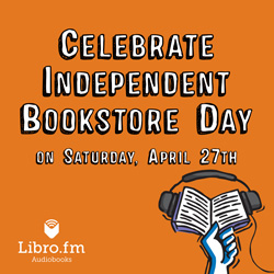 Celebrate Independent Bookstore Day on Saturday, April 27th